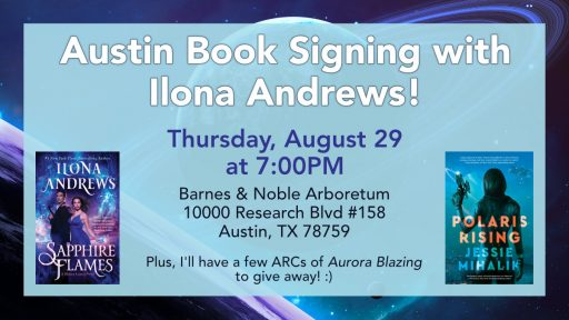 Austin Book Signing with Ilona Andrews! Thursday, August 29, 7PM. B&N Arboretum, 10000 Research Blvd #158, Austin, TX 78759.