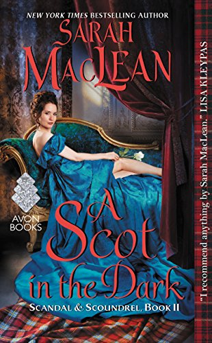 A Scot in the Dark: Scandal & Scoundrel, Book II by Sarah MacLean Cover