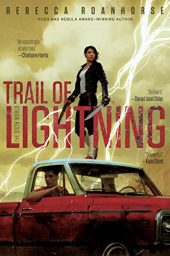 Trail of Lightning (The Sixth World Book 1) by Rebecca Roanhorse Cover