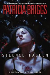 Silence Fallen (A Mercy Thompson Novel Book 10) by Patricia Briggs Cover