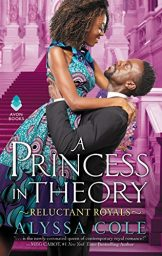 A Princess in Theory: Reluctant Royals by Alyssa Cole Cover