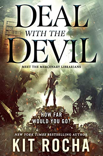 Deal with the Devil: A Mercenary Librarians Novel by Kit Rocha Cover