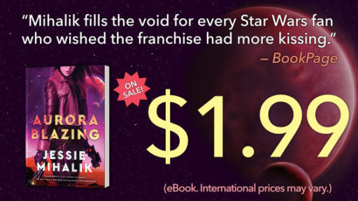 """Mihalik fills the void for every Star Wars fan who wished the franchise had more kissing."" —BookPage.  Aurora Blazing on sale for $1.99!"