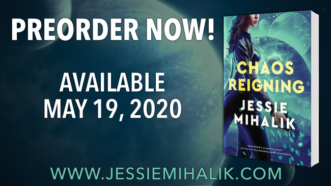 The cover of Chaos Reigning on a background of alien planets. Preorder Now! Available May 19, 2020 www.jessiemihalik.com