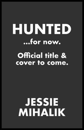 Placeholder cover for Hunted. Official title and cover to come.