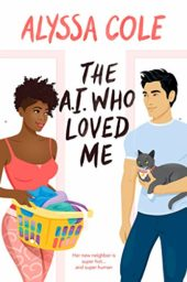The A.I. Who Loved Me by Alyssa Cole Cover