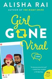 Girl Gone Viral: A Novel (Modern Love) by Alisha Rai Cover