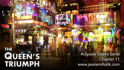 The Queen's Triumph, Chapter 11. A space opera serial. An illustrated brightly lit block teeming with people and glowing signs. www.jessiemihalik.com