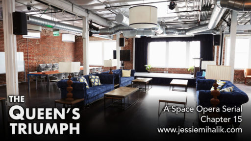 The Queen's Triumph, Chapter 15. A space opera serial. A large open office space with couches and a conference table. www.jessiemihalik.com