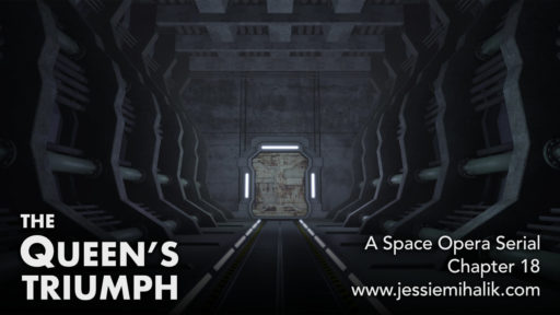 The Queen's Triumph, Chapter 18. A space opera serial. The shadowy interior of a spaceship corridor. www.jessiemihalik.com