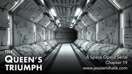 The Queen's Triumph, Chapter 19. A space opera serial. A long, scifi corridor like one found on a spaceship. www.jessiemihalik.com