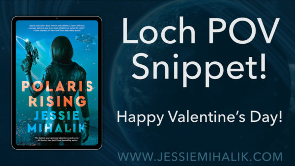 Loch POV Snippet! Happy Valentine's Day! with a picture of the POLARIS RISING cover.