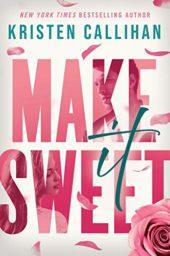 Make It Sweet by Kristen Callihan Cover