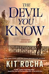 The Devil You Know (Mercenary Librarians Book 2) by Kit Rocha Cover
