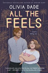 All the Feels: A Novel by Olivia Dade Cover