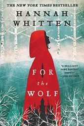 For the Wolf (The Wilderwood Book 1) by Hannah Whitten Cover