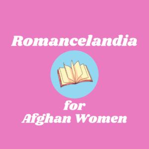 Romancelandia for Afghan Women Auction