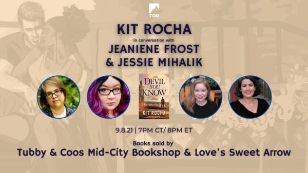 Kit Rocha in conversation with Jeaniene Frost and Jessie Mihalik, September 8, 8 PM ET to celebrate the release of The Devil You Know.