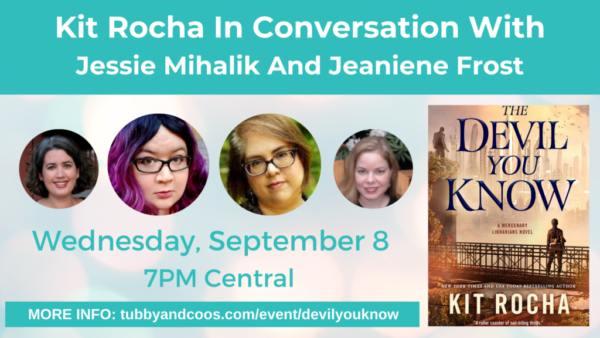 Kit Rocha in conversation with Jessie Mihalik and Jeaniene Frost. Wednesday, September 8, 7PM Central.